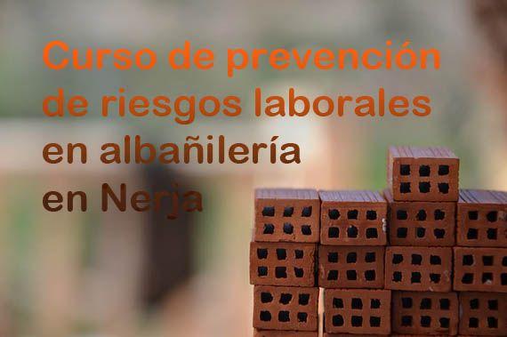 Curso de prevención de riesgos laborales en albañilería en Nerja